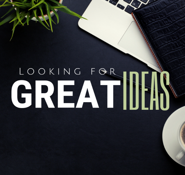 Looking for Good Ideas
